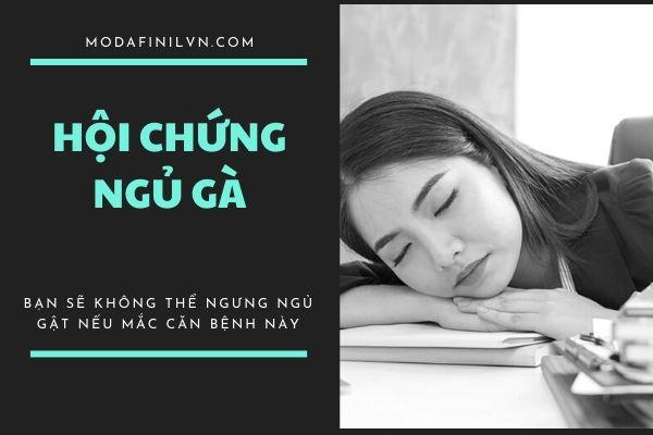 Bệnh ngủ gà - khiến bạn có thể ngủ gục bất cứ khi nào 1